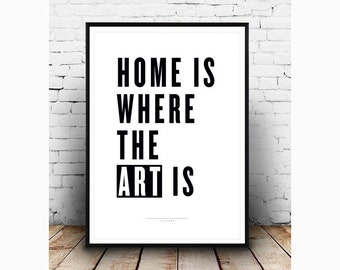 "Home Is Where The Art Is 8.5"" x 11"" A4 Fine Art Print, Typography print, word poster, quote, Home Is Where The Heart Is, gallery wall,"