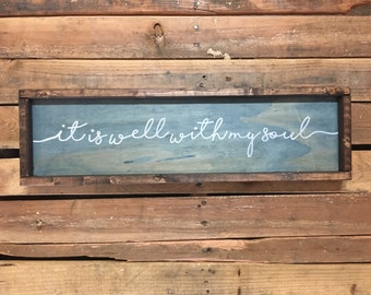 It is well with my soul, Wood Sign, Custom, Handmade, Shabby Chic , Rustic Decor, Home Decor