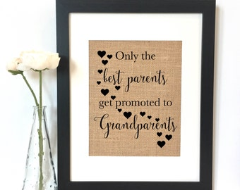 Only the best parents get promoted to Grandparents Burlap Print // grandparent Gift // Baby Announcement