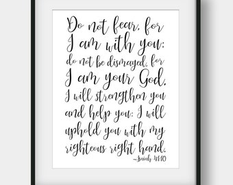 60% OFF Do Not Fear For I Am With You Do Not Be Dismayed, Isaiah 41:10, Bible Verse Print, Christian Printable, Scripture Print, Bible Quote
