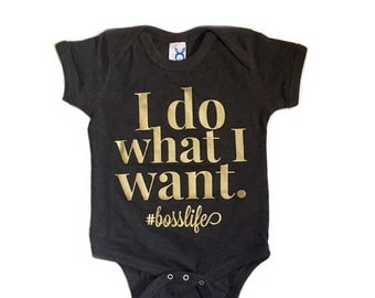 I do what I want onsie/shirt