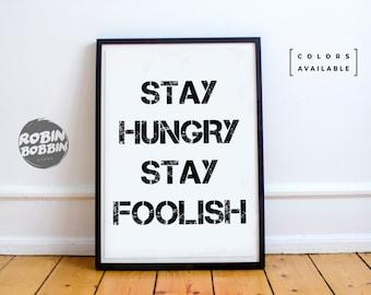 Stay Hungry Stay Foolish - Motivational Poster - Wall Decor - Minimal Art - Home Decor