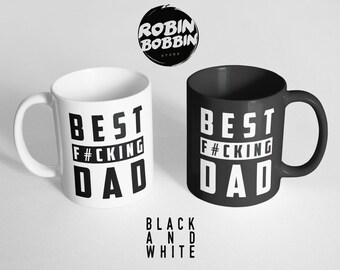Best F*cking Dad - Black and White Mug, Mature Content, Gifts For Dad, Dad Mug, Dad Birthday Gift, Dad Gifts, Dad From Daughter