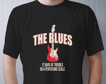 Guitar TShirt The Blues Shirt for Men - Music Lovers and Musician Lover Gifts  - Mens T-Shirts for Guitarist