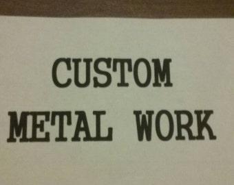 Custom Metal Work