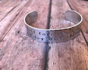 I'll Love You Til The Day After FOREVER Hand Stamped Aluminum Bracelet