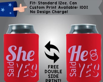 She Said Yes He Said Yes Collapsible Neoprene Can Cooler Double Side Print (W204)