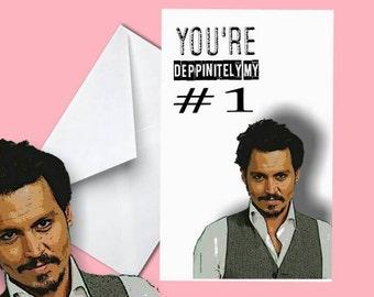 You're Deppinitely My #1 - Johnny Depp Funny Birthday/Anniversary/Valentines Day Card