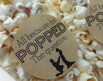 12 x All because he popped the question stickers, popcorn favour stickers, popcorn favour labels, engagement popcorn favours, 035