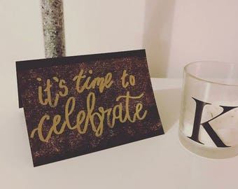 Its time to celebrate card / celebration / birthday / occasion