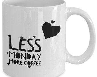 Funny Monday coffee mug - less Monday more coffee   - Unique gift mug for him, her, mom, dad, husband, wife, boyfriend, men, women