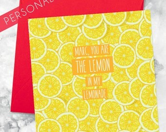 You are the lemon in my lemonade Valentines Day Card 2017, Treat your Girlfriend, Boyfriend, Wife or Husband!