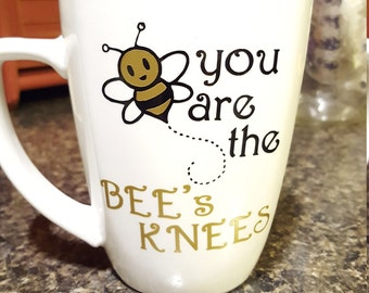 You are the Bee's Knees Mug