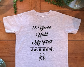 "18 Years Until My First Tattoo"" Cute Girls or Boys Toddler Fine Jersey Tee, ThinkApparelCo"