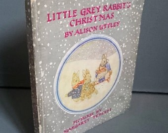 Vintage Little Grey Rabbit's Christmas by Alison Uttley 1946