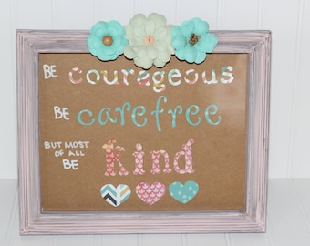But most of all be kind, framed wall art