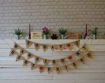 Today I Married My Best Friend  Bunting, Wedding Banner, Bunting, Burlap, Hessian, Photography, Photo Booth, Vintage Wedding Garland