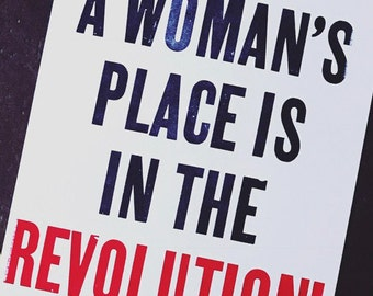 "A Woman's Place is in the Revolution (15"" x 19.5"" wood type poster)"