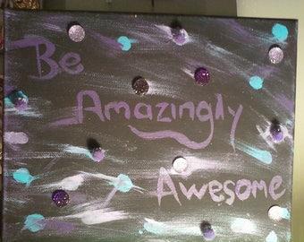 Be Amazingly Awesome !!