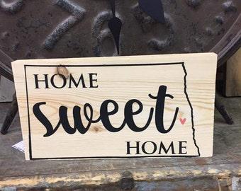 Home Sweet Home North Dakota Wood Sign Handmade Sign ND Love Sign Housewarming Gift