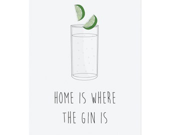 Home Is Where The Gin Is Print, Gift, Home, A4
