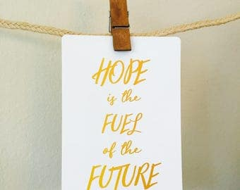 """Inspirational Quote """"Hope is the Fuel of the Future"""""""