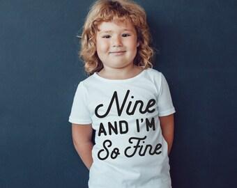 Birthday Nine and I'm So Fine Youth T Shirt