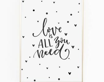 Print / Poster, 'Love is All You Need', Wall Art, Modern, Minimal, Wall Decor, Home Decor, Inspirational Print, Quote Print, Typography
