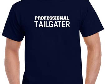 Professional Tailgater Shirt- Tailgate Tshirt- Gift for Him