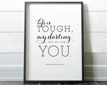 Phrase Print. Life is tough my darling, but so are you. Insta Download. Home Decor.