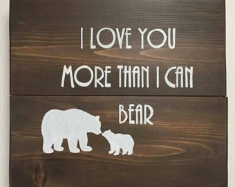 Custom Painted Sign, Nursery Decor, Home Decor, Rustic Wood Sign, Hand Painted Wood Sign, I love you more than I can bear
