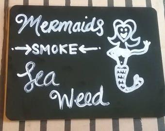 Mermaids Smoke Seaweed Chalk Art