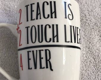 To teach is to Touch Lives Forever - Mug