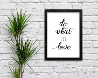 Do what you love - Inspirational Printable Wall Art | Black & White | Various Dimensions | Instant Download