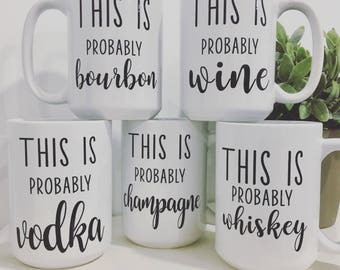 This is probably Wine Coffee Mug-Funny Gift Idea- Christmas Gift Idea-Coffee Mug with Sayings- Gift for Her- Gift for Him- Stocking Stuffer
