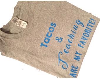 Teacher Tee-Tacos & Teaching Shirt