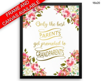 Only The Best Parents Get Promoted To Grandparents Wall Art Framed Only The Best Parents Get Promoted To Grandparents Canvas Print Only The