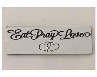 Eat Pray Love Sign - Room Heart Shabby Chic House Wall Hanging