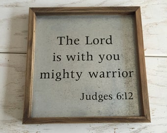 The Lord is With You Mighty Warrior Judges 6:12 Nursery Art War Room Magnolia Market Fixer Upper Farmhouse Baby Gift Scripture Sign