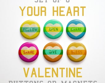"""Valentines Decor- Valentines Day Gift for Husband Gift- 6 Your Heart Valentine Buttons 1 inch or Valentine Magnets- 1"""" Valentine Pins"""