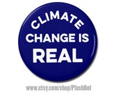"Climate Change is Real Button 1.25"" or 2.25"" Pinback Pin Button Badge, Climate Change, Anti Trump, Environmental Activist Environment"