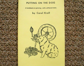Spinning Book- Putting on the Dog- Make Yarn From Combings of Long Haired Shaggy Dogs and Cats