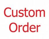 custom order for Cathi