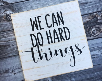 We can do hard things, wood sign, spiritual sign, signs, inspirational art, home wall decor, hand painted, mantel decor- Style# HM175