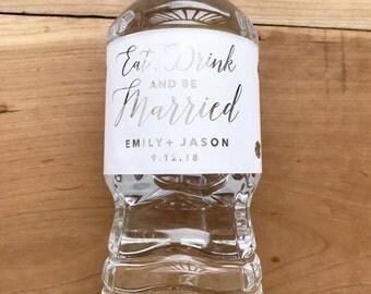 Gold Foil Waterproof Water Bottle Labels - Silver Foil Metallic Labels - Wedding Water Bottles - Drink Stickers - Eat Drink and be Married