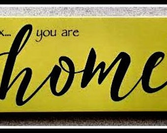 18x6 Relax... you are HOME - Wood with Vinyl Lettering