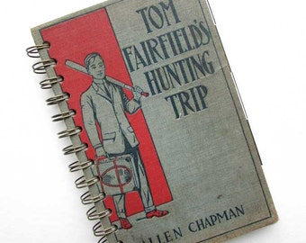 Journal. Notebook, Recycled Book Journal, Vintage Book Journal, Sketchbook, Blank Book, Antique Boy's Book, Tom Fairfield's Hunting Trip