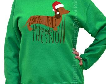 Christmas Sweatshirt - Dachshund Through The Snow - Christmas Sweater - Funny Christmas Sweater - Womens Christmas sweatshirt - Xmas Sweater