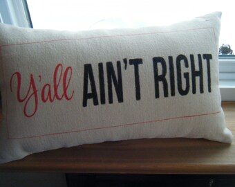 Y'all Ain't Right - Pillow