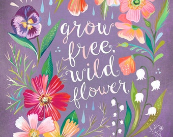 Grow Free - various sizes - STRETCHED CANVAS - Katie Daisy art